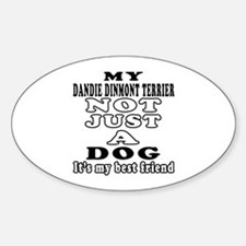 Dandie Dinmont Terrier not just a dog Decal