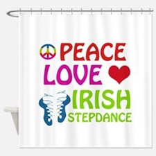 Peace Love Irish Stepdance Shower Curtain