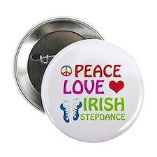 "Peace Love Irish Stepdance 2.25"" Button"