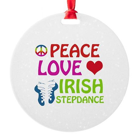 Peace Love Irish Stepdance Round Ornament