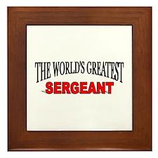 """""""The World's Greatest Sergeant"""" Framed Tile"""