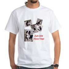Just one more time T-Shirt