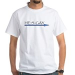 He's Gay White T-Shirt