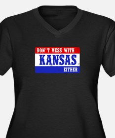 Dont Mess With Kansas....EITHER! Plus Size T-Shirt