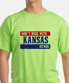 Dont Mess With Kansas....EITHER! T-Shirt
