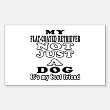 Flat-Coated Retriever not just a dog Decal