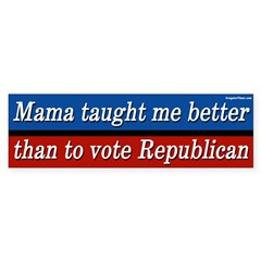Mama Taught Me Better Bumper Bumper Sticker