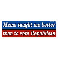 Mama Taught Me Better Bumper Bumper Sticker