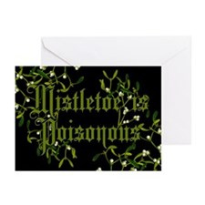Mistletoe Is Poisonous Greeting Cards (Pk of 20)
