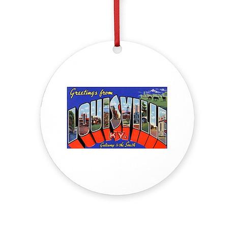 Louisville Kentucky Greetings Ornament (Round)