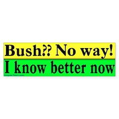 Bush?? No Way! Bumper Bumper Sticker