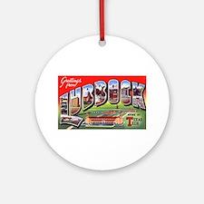 Lubbock Texas Greetings Ornament (Round)