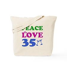 Peace Love 35 Tote Bag