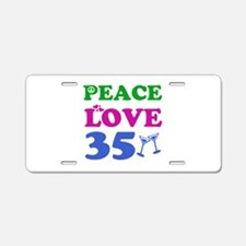 Peace Love 35 Aluminum License Plate