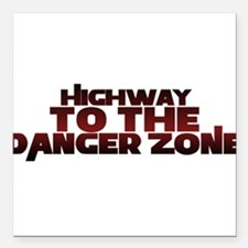 """Highway to the danger zone Square Car Magnet 3"""" x"""