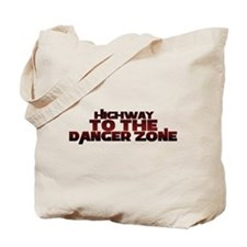 Highway to the danger zone Tote Bag