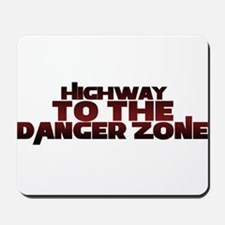 Highway to the danger zone Mousepad