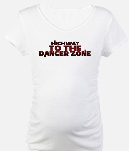 Highway to the danger zone Shirt