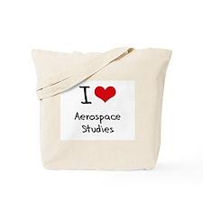 I Love AEROSPACE STUDIES Tote Bag