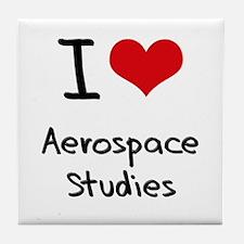 I Love AEROSPACE STUDIES Tile Coaster