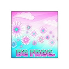 Be Free Bright and Colorful Inspirational Floral S
