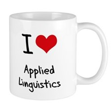 I Love APPLIED LINGUISTICS Mug