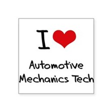 I Love AUTOMOTIVE MECHANICS TECH Sticker