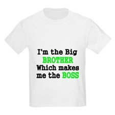 IM THE BIG BROTHER WHICH MAKES ME THE BOSS T-Shirt