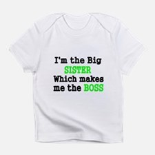 IM THE BIG SISTER WHICH MAKES ME THE BOSS Infant T