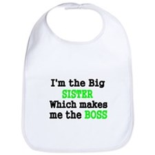 IM THE BIG SISTER WHICH MAKES ME THE BOSS Bib