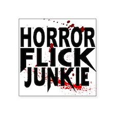 "Horror Flick Junkie Square Sticker 3"" x 3"""
