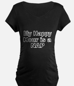 MY HAPPY HOUR IS A NAP Maternity T-Shirt