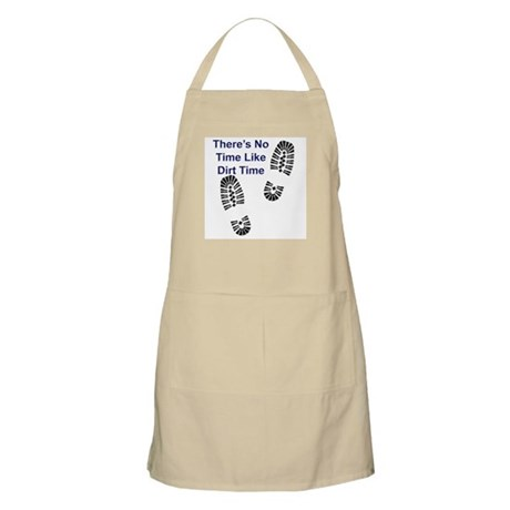 No Time Like Dirt Time BBQ Apron