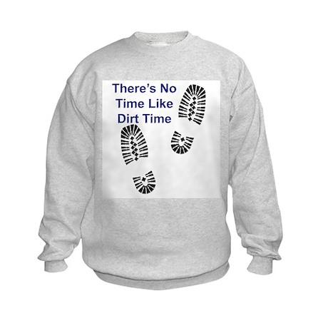 No Time Like Dirt Time Kids Sweatshirt