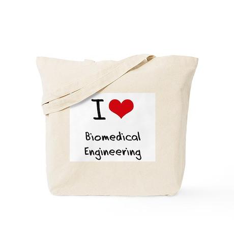 I Love BIOMEDICAL ENGINEERING Tote Bag