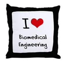 I Love BIOMEDICAL ENGINEERING Throw Pillow