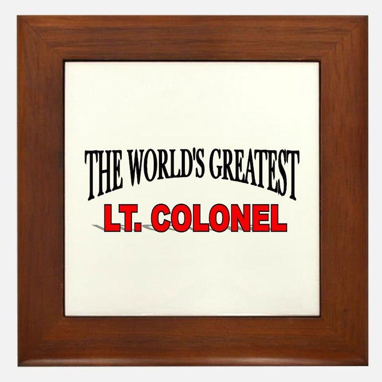 """""""The World's Greatest Lt. Colonel"""" Framed Tile"""