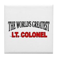 """The World's Greatest Lt. Colonel"" Tile Coaster"