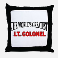 """The World's Greatest Lt. Colonel"" Throw Pillow"