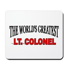 """""""The World's Greatest Lt. Colonel"""" Mousepad"""