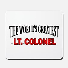 """The World's Greatest Lt. Colonel"" Mousepad"