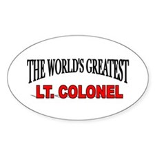 """""""The World's Greatest Lt. Colonel"""" Oval Decal"""