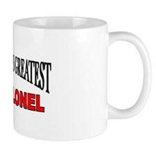 """The World's Greatest Lt. Colonel"" Mug"