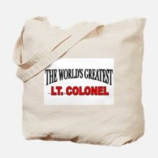 """The World's Greatest Lt. Colonel"" Tote Bag"