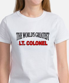 """""""The World's Greatest Lt. Colonel"""" Women's T-Shirt"""