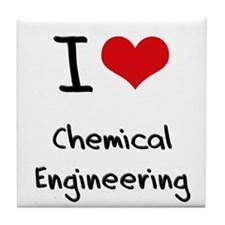 I Love CHEMICAL ENGINEERING Tile Coaster