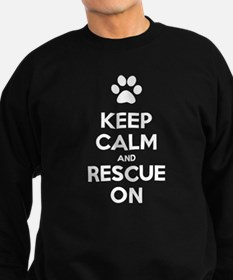 Keep Calm And Rescue On Animal Rescue Sweatshirt