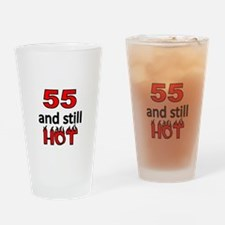 55 and still HOT Drinking Glass