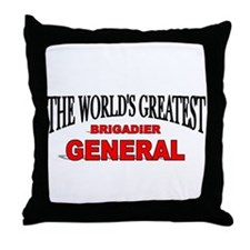 """""""The World's Greatest Brigadier General"""" Throw Pil"""