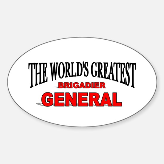 """""""The World's Greatest Brigadier General"""" Decal"""